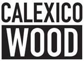 Calexico Wood
